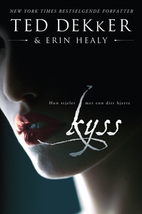 Kyss (ebok) av Erin Healy, Ted Dekker