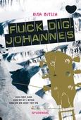 Fuck dig, Johannes!