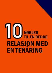 10 Nøkler til en bedre relasjon med en tenåri