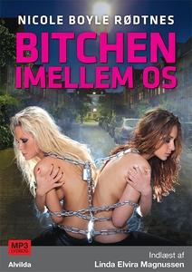 Bitchen imellem os (lydbog) af Nicole