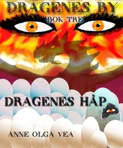 Dragenes by Bok 3 (ebok) av Anne Olga Vea