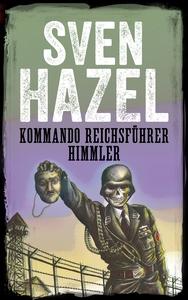 Kommando Reichsführer Himmler (ebok) av Sven
