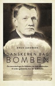 Danskeren bag bomben (e-bog) af Knud