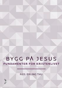Bygg på Jesus (ebok) av Erling Thu