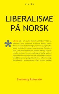 Liberalisme på norsk (ebok) av Sveinung Rotev