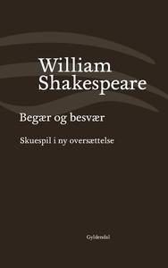 Begær og besvær (e-bog) af William Sh