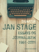 Signatur: Jan Stage: essays og journalistik 1961-2001