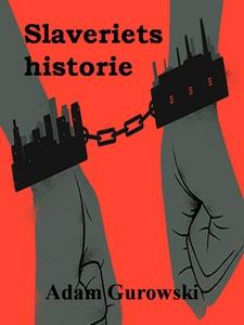 Slaveriets historie (ebok) av Adam Gurowski