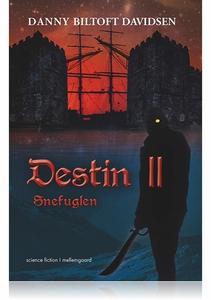 DESTIN II - SNEFUGLEN (e-bog) af Dann