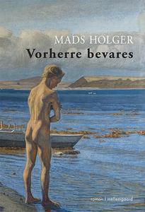 Vorherre bevares (e-bog) af Mads Holg