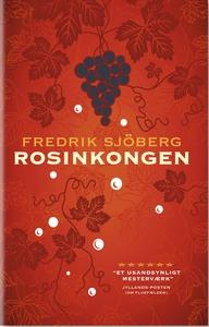 Rosinkongen (e-bog) af Fredrik Sjöber