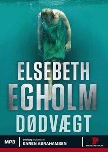 Dødvægt (lydbog) af Elsebeth Egholm