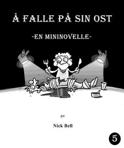 Å falle på sin ost, mininovelle (ebok) av Nic