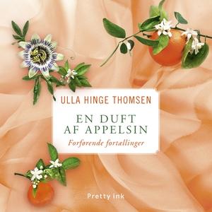 En duft af appelsin (lydbog) af Ulla