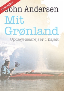 Mit Grønland (lydbog) af John Anderse