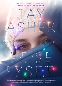 At se lyset (lydbog) af Jay Asher