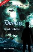 Destin - Seerkrystallen