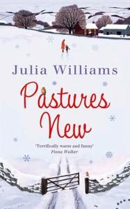 Pastures New (ebok) av Julia Williams