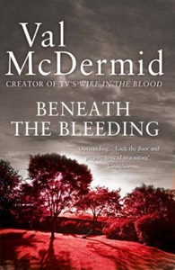 Beneath the Bleeding (ebok) av Val McDermid