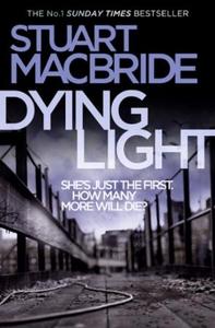 Dying Light (ebok) av Stuart MacBride