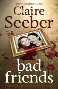 Bad Friends (ebok) av Claire Seeber