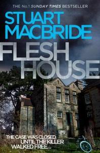Flesh House (ebok) av Stuart MacBride
