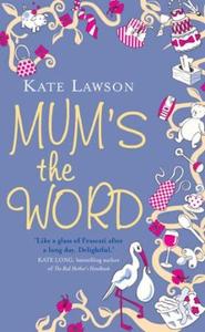 Mum's the Word (ebok) av Kate Lawson