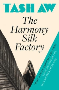 The Harmony Silk Factory (ebok) av Tash Aw