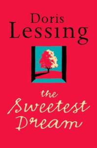 The Sweetest Dream (ebok) av Doris Lessing