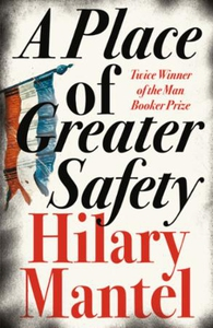 A Place of Greater Safety (ebok) av Hilary Ma