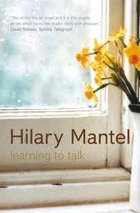 Learning to Talk (ebok) av Hilary Mantel