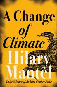 A Change of Climate (ebok) av Hilary Mantel