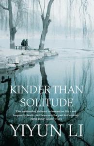Kinder Than Solitude (ebok) av Yiyun Li