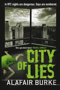 City of lies (ebok) av Alafair Burke