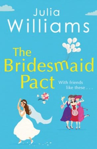 The Bridesmaid Pact (ebok) av Julia Williams