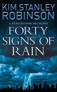 Forty Signs of Rain (ebok) av Kim Stanley Rob