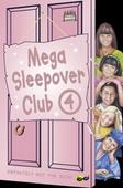 Mega Sleepover 4