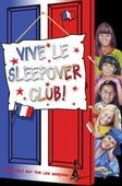 Vive le Sleepover Club!