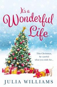 It's a Wonderful Life (ebok) av Julia William
