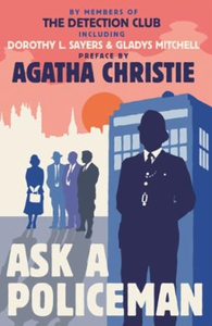 Ask a Policeman (ebok) av The Detection Club,