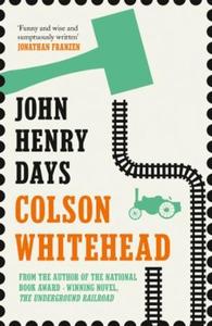 John Henry Days (ebok) av Colson Whitehead