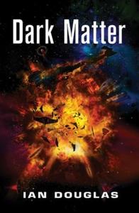 Dark Matter (ebok) av Ian Douglas