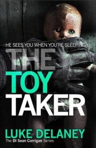 The Toy Taker (ebok) av Luke Delaney