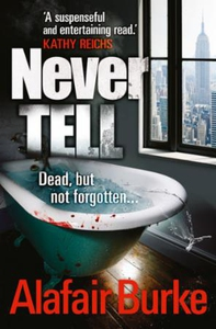 Never Tell (ebok) av Alafair Burke
