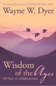 Wisdom of The Ages (ebok) av Wayne W. Dyer