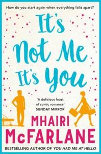 It's Not Me, It's You (ebok) av Mhairi McFarl