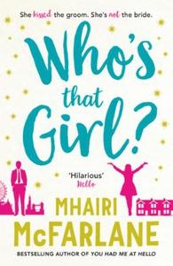 Who's That Girl? (ebok) av Mhairi McFarlane