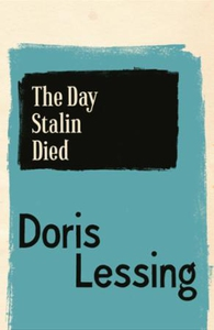 The Day Stalin Died (ebok) av Doris Lessing