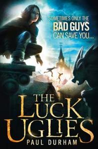 The Luck Uglies (ebok) av Paul Durham
