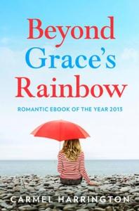 Beyond Grace's Rainbow (ebok) av Carmel Harri
